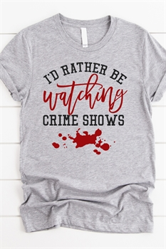 Picture of I'd Rather Be Watching Crime Shows Graphic Tee