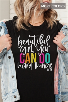 Picture of Beautiful Girl, You Can Do Hard Things Graphic Tee