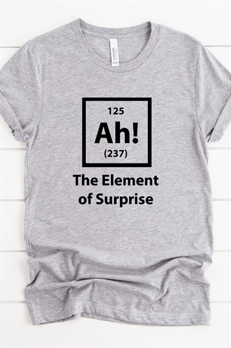 Picture of Ah! The Element of Surprise Graphic Tee